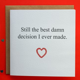 Anniversary card - Best Damn Decision