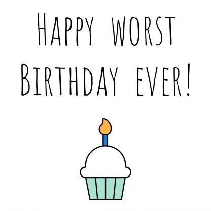 Worst Birthday Ever