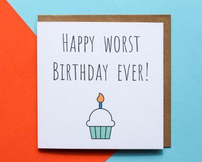 Birthday Card Worst Ever